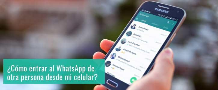 ¿Cómo entrar en el whatsapp de otra persona desde mi movil?